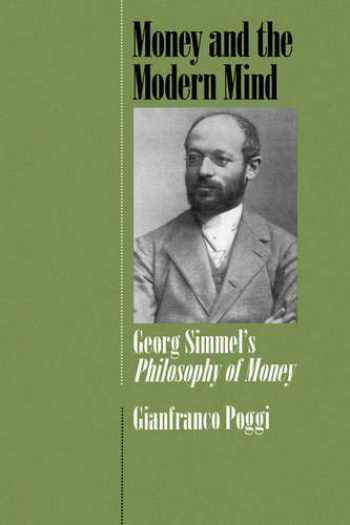 9780520075719-0520075714-Money and the Modern Mind: Georg Simmel's Philosophy of Money