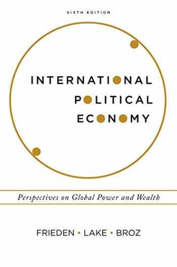 9780393603880-0393603881-International Political Economy: Perspectives on Global Power and Wealth