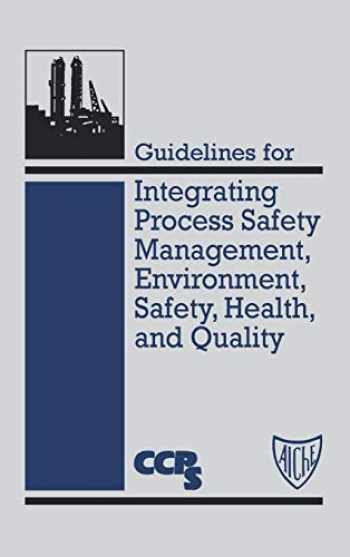 9780816906833-0816906831-Guidelines for Integrating Process Safety Management, Environment, Safety, Health, and Quality