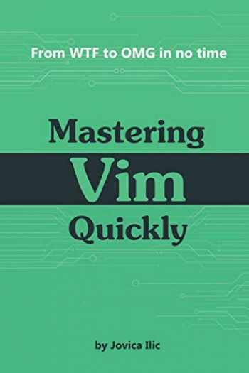 9781983325748-1983325740-Mastering Vim Quickly: From WTF to OMG in no time
