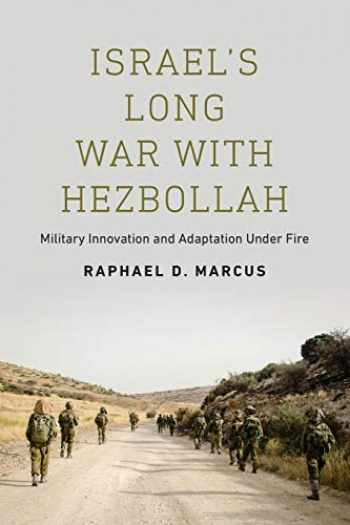 9781626166110-1626166110-Israel's Long War with Hezbollah: Military Innovation and Adaptation Under Fire