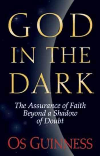 9780891078456-0891078452-God in the Dark: The Assurance of Faith Beyond a Shadow of Doubt