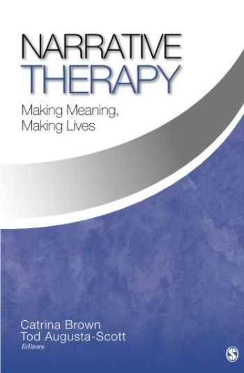 9781412909884-1412909880-Narrative Therapy: Making Meaning, Making Lives