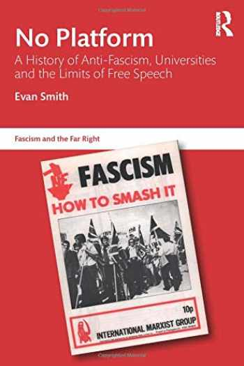 9781138591684-1138591688-No Platform: A History of Anti-Fascism, Universities and the Limits of Free Speech (Routledge Studies in Fascism and the Far Right)