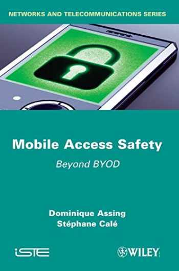 9781848214354-1848214359-Mobile Access Safety: Beyond BYOD