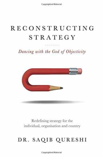 9781634133722-1634133722-Reconstructing Strategy: Dancing with the God of Objectivity