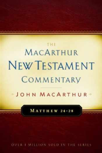 9780802407658-080240765X-The MacArthur New Testament Commentary: Matthew 24-28 (MacArthur New Testament Commentary Series) (Volume 4)