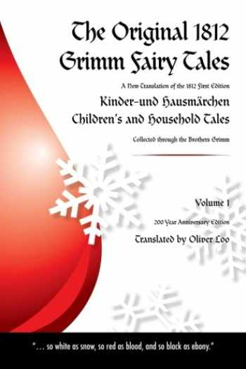 9781503199699-150319969X-The Original 1812 Grimm Fairy Tales: A New Translation of the 1812 First Edition Kinder und Hausmärchen Childrens and Household Tales (1812 Childrens ... Tales Kinder und Hausmärchen) (Volume 1)