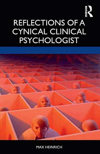 9780367336394-0367336391-Reflections of a Cynical Clinical Psychologist