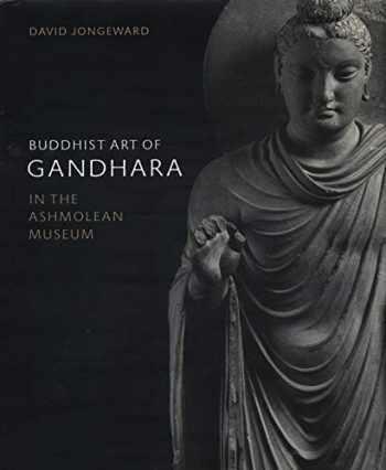 9781910807224-1910807222-Buddhist Art of Gandhara: In the Ashmolean Museum