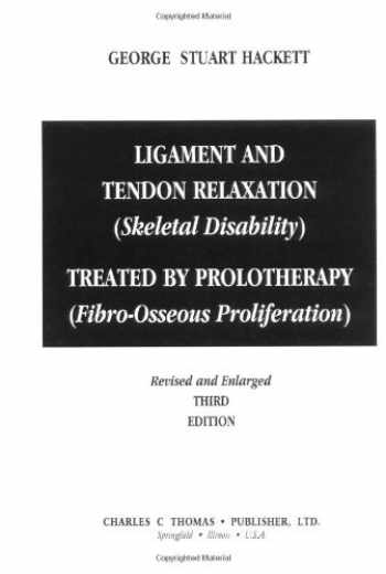 9780398050665-039805066X-Ligament and Tendon Relaxation (Skeletal Disability : Treated By Prolotherapy)