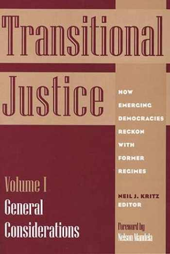 9781878379436-1878379437-Transitional Justice: How Emerging Democracies Reckon with Former Regimes, Volume I: General Considerations