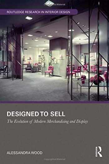 9781138344723-1138344729-Designed to Sell: The Evolution of Modern Merchandising and Display (Routledge Research in Interior Design)