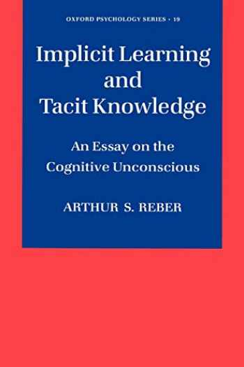9780195106589-019510658X-Implicit Learning and Tacit Knowledge: An Essay on the Cognitive Unconscious (Oxford Psychology Series)