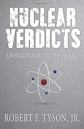 9781948792035-1948792036-Nuclear Verdicts: Defending Justice For All