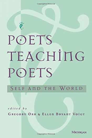 9780472066216-0472066218-Poets Teaching Poets: Self and the World