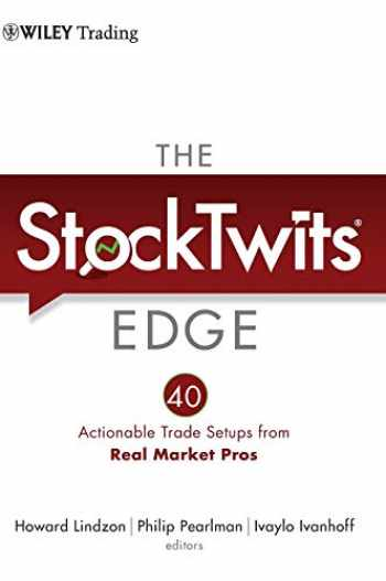 9781118029053-1118029054-The StockTwits Edge: 40 Actionable Trade Set-Ups from Real Market Pros