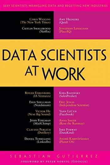 9781430265986-1430265981-Data Scientists at Work