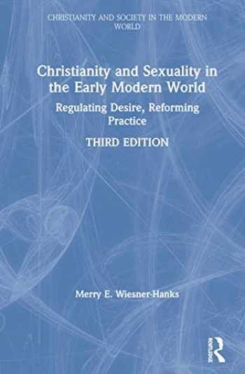 9780367201807-0367201801-Christianity and Sexuality in the Early Modern World: Regulating Desire, Reforming Practice (Christianity and Society in the Modern World)