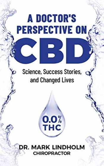 9781733794404-1733794409-A Doctor's Perspective on CBD Oil: Science, Success Stories, and Changed Lives