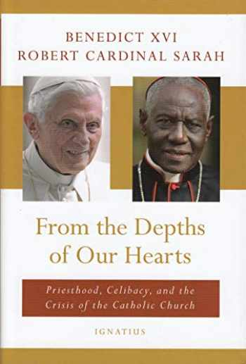 9781621644149-1621644146-From the Depths of Our Hearts: Priesthood, Celibacy and the Crisis of the Catholic Church