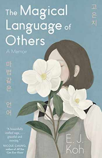 9781947793385-1947793381-The Magical Language of Others: A Memoir