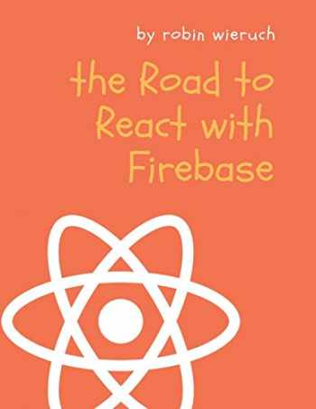 9781795010894-1795010894-The Road to React with Firebase: Your journey to master advanced React for business web applications