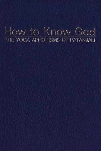 9780874810103-0874810108-How to Know God: The Yoga Aphorisms of Patanjali