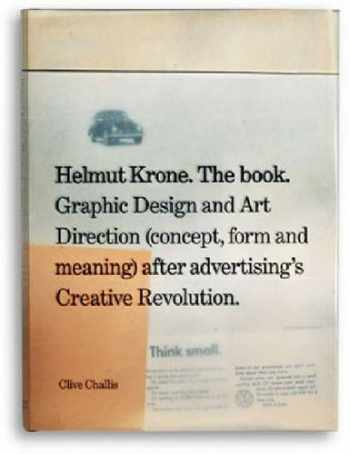 9780954893101-0954893107-Helmut Krone. The Book: Graphic Design and Art Direction (Concept, Form and Meaning) After Advertisi