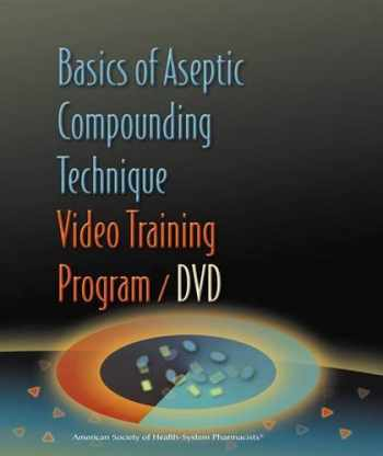 9781585281336-1585281336-Basics of Aseptic Compounding Technique Video Training Program DVD and Workbook