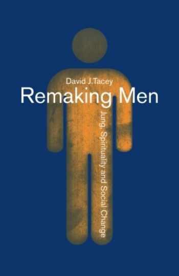 9780415142410-0415142415-Remaking Men: Jung, Spirituality and Social Change
