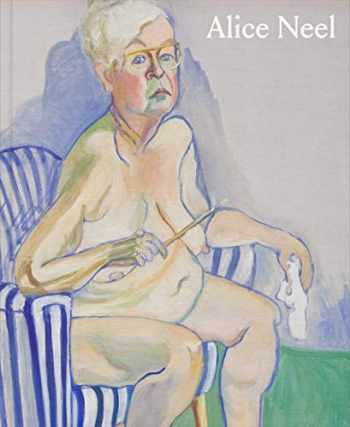9781941701980-1941701981-Alice Neel: Freedom