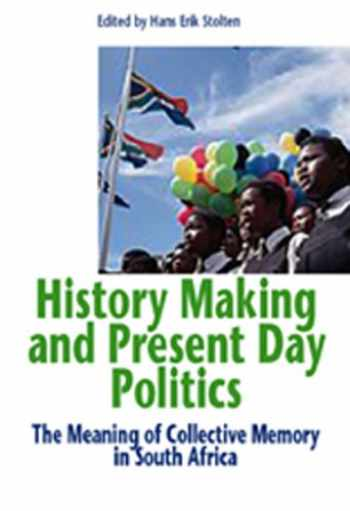 9789171065810-9171065814-History Making and Present Day Politics: The Meaning of Collective Memory in South Africa