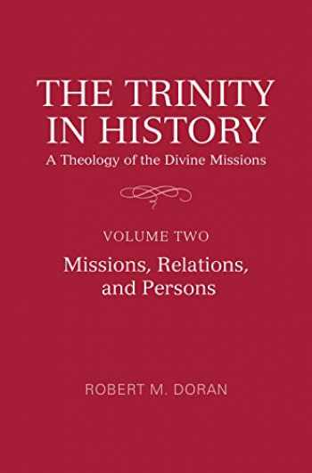 9781487504830-1487504837-The Trinity in History: A Theology of the Divine Missions: Volume Two: Missions, Relations, and Persons (Lonergan Studies)