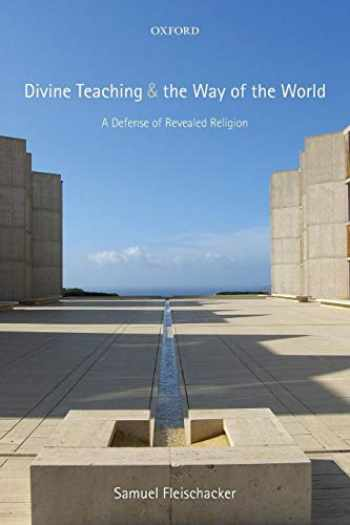 9780199676439-0199676437-Divine Teaching and the Way of the World: A Defense of Revealed Religion