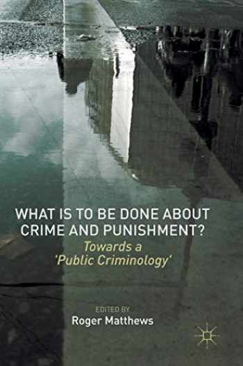 9781137572271-1137572272-What is to Be Done About Crime and Punishment?: Towards a 'Public Criminology'