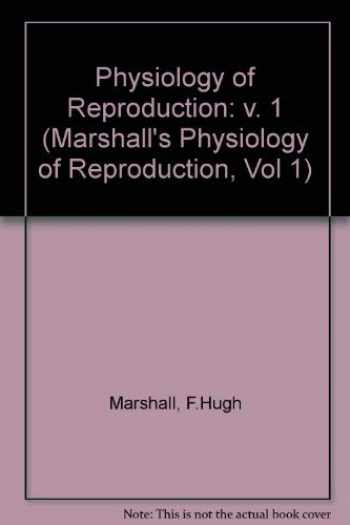 9780443019685-0443019681-Marshall's Physiology of Reproduction: Reproductive Cycles of Vertebrates (Marshall's Physiology of Reproduction, Vol 1)