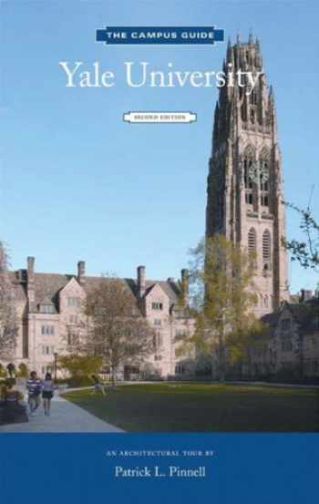 9781616890643-1616890649-Yale University: An Architectural Tour (The Campus Guide)