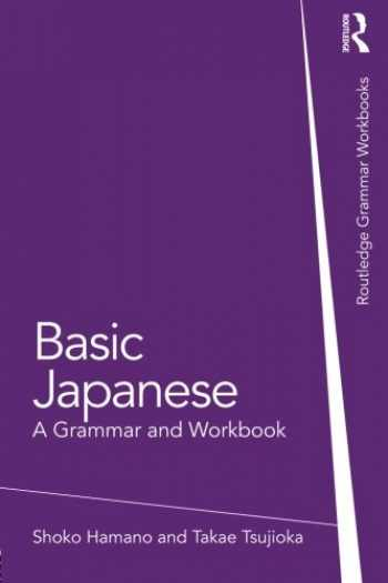 9780415498562-0415498562-Basic Japanese: A Grammar and Workbook (Grammar Workbooks)