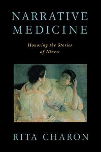 9780195340228-0195340221-Narrative Medicine: Honoring the Stories of Illness
