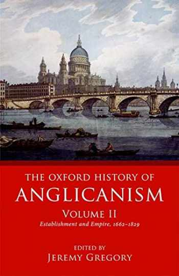 9780199644636-0199644632-The Oxford History of Anglicanism, Volume II: Establishment and Empire, 1662 -1829