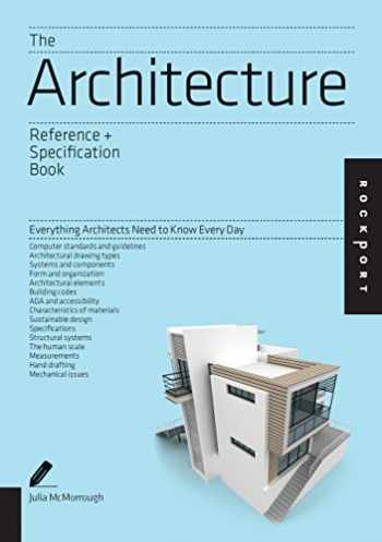 9781592538485-1592538487-The Architecture Reference & Specification Book: Everything Architects Need to Know Every Day