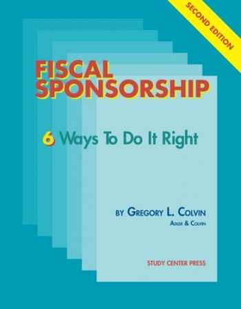9781888956078-1888956070-Fiscal Sponsorship 6 Ways To Do It Right