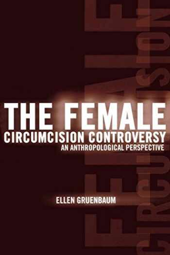 9780812217469-0812217462-The Female Circumcision Controversy: An Anthropological Perspective