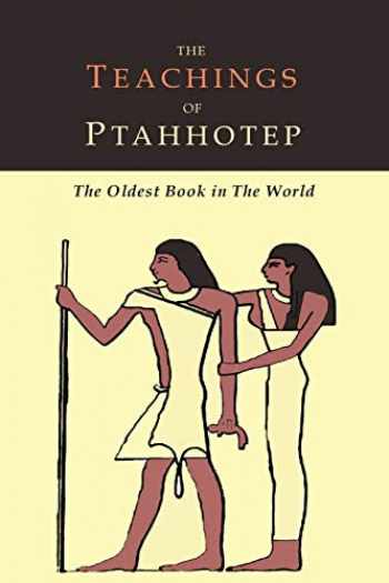 9781614279303-1614279306-The Teachings of Ptahhotep: The Oldest Book in the World
