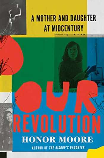 9780393080056-0393080056-Our Revolution: A Mother and Daughter at Midcentury