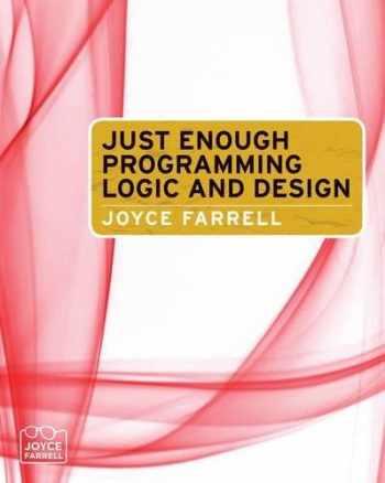 9781439039571-1439039577-Just Enough Programming Logic and Design