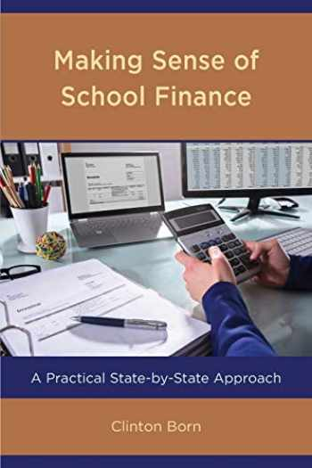 9781475856668-1475856660-Making Sense of School Finance: A Practical State-by-State Approach