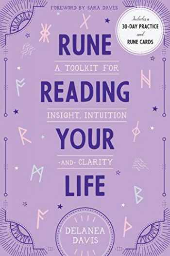 9781623174514-1623174511-Rune Reading Your Life: A Toolkit for Insight, Intuition, and Clarity