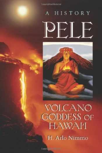 9780786463473-0786463473-Pele, Volcano Goddess of Hawai'i: A History